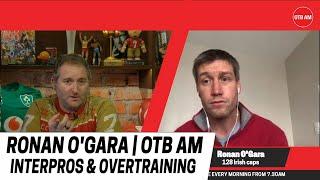 Ronan O'Gara | Fixing the Pro14 and Dangers of Overtraining