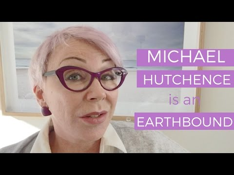 Michael Hutchence is an earthbound Spirit