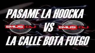 PASAME LA HOOCKA VS LA CALLE BOTA FUEGO (REMIX) - EMUS DJ ✘ BAD BUNNY ✘ EL ALFA
