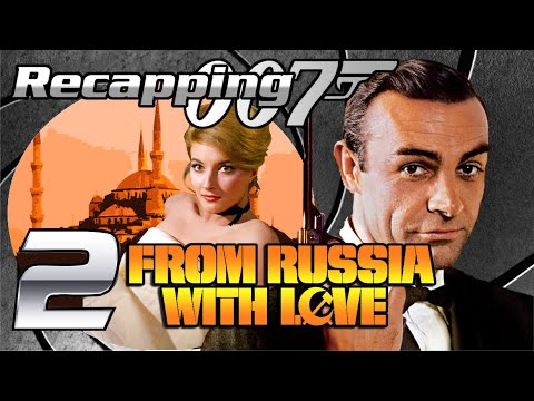 Recapping 007 #2 - From Russia With Love (1963) (Review)