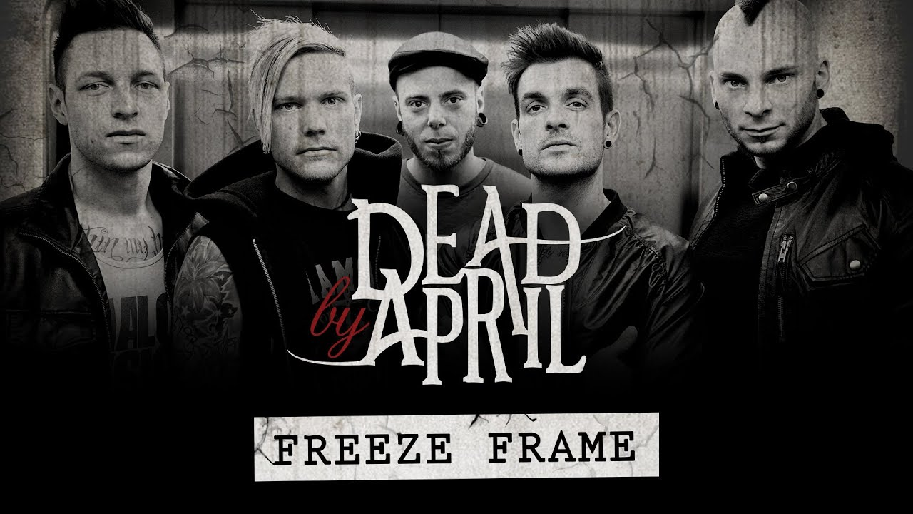 Dead By April -- Freeze Frame (Official Lyric Video) - YouTube