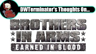 My Thoughts On... Brothers in Arms: Earned in Blood