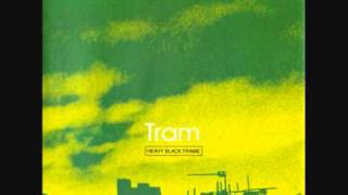 Tram  - Nothing left to say