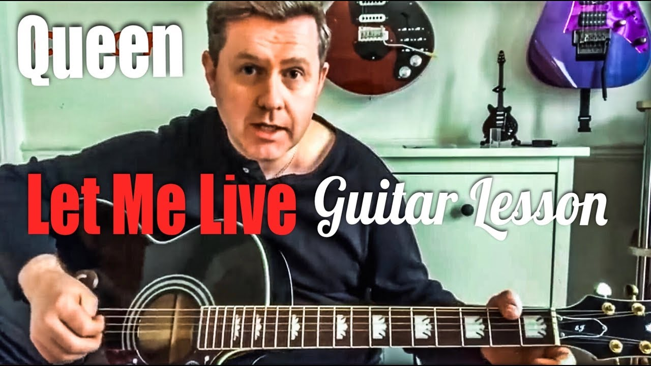 Queen Let Me Live Acoustic Guitar Lesson Guitar Chords Youtube