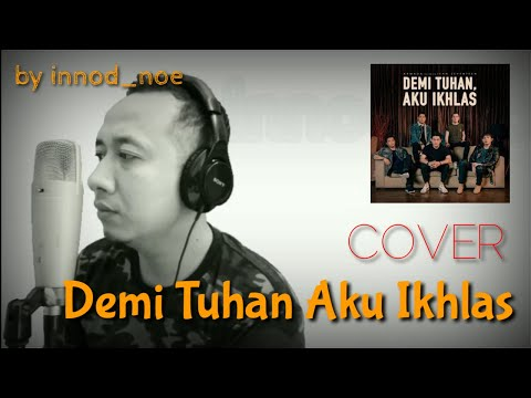 armada-ft.-ifan-seventeen---demi-tuhan-aku-ikhlas-(cover-by-innod-noe)