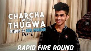 CHARCHA WITH THUGWA    Ep. 13 Ft. Soul Regaltos (BEST RAPID FIRE)    PUBGM HEROES  