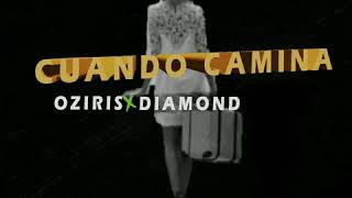 Cuando Camina (Oziris X Diamond) prod. Aster The Music