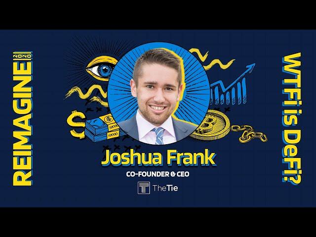 REIMAGINE 2020 v3.0 - Joshua Frank - TheTIE - DeFi Sentiment