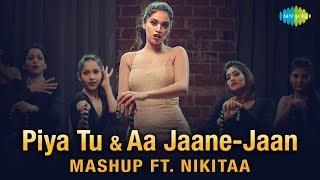 Piya Tu Ab To Aaja & Aa Jaane Jaan Mashup | Nikitaa | Daboo Malik