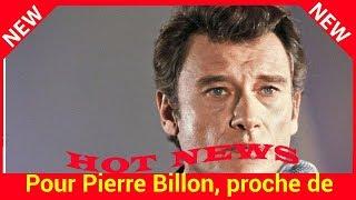 Pour Pierre Billon, proche de Johnny Hallyday, « il faudrait être fortiche » pour manipuler