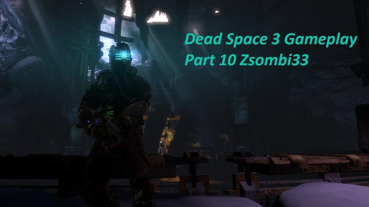 Dead Space 3 Gameplay Part 10 Zsombi33