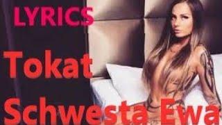 """Lyrics zu """"Schwesta Ewa - Tokat"""""""