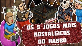 OS 5 JOGOS MAIS NOSTÁLGICOS DO HABBO | OS 5+