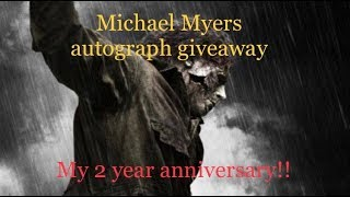 Michael Myers autograph giveaway for my 2 year Youtube anniversary-free movie tickets