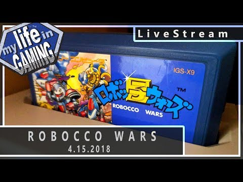 Robocco Wars on the Famicom :: 4.15.2018 LiveStream / MY LIFE IN GAMING - Robocco Wars on the Famicom :: 4.15.2018 LiveStream / MY LIFE IN GAMING