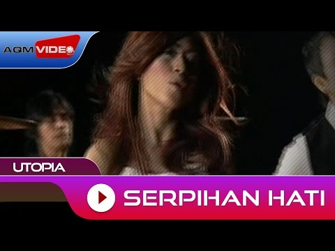 Utopia - Serpihan Hati | Official Video