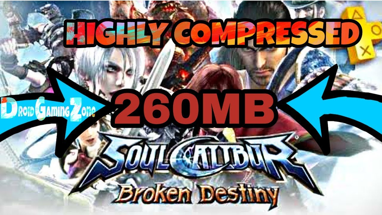 [260MB]SOUL CALIBUR BROKEN DESTINY FOR PPSSPP HIGHLY COMPRESSED WITH DIRECT  DOWNLOAD LINK BELOW by Age of Droid