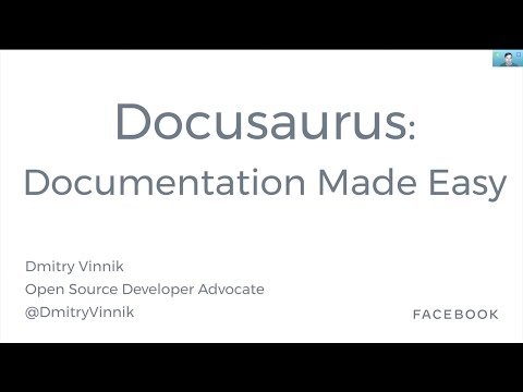 Documentation Made Easy with Docusaurus - Dmitry Vinnik, Facebook