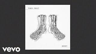 Two Feet   Grey (audio)