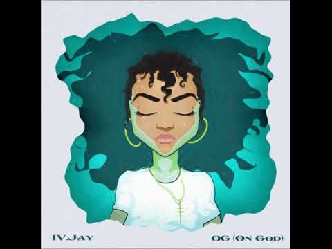 IV JAY - OG (On God)