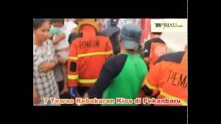 7 tewas Kebakaran Kios Pekanbaru
