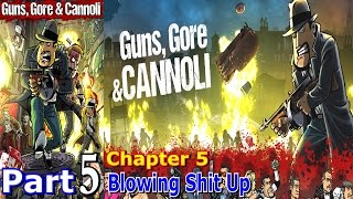 Blowing Shit Up | Guns, Gore and Cannoli | Part 5 | Chapter 5 | Pc Gaming