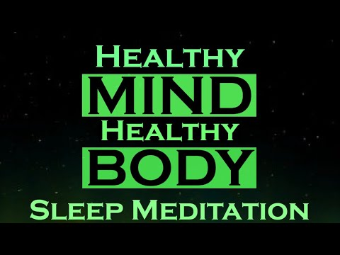 Healthy MIND Healthy BODY Sleep Meditation