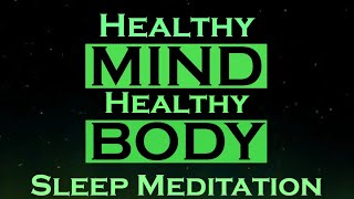 Healthy body mind ~ sleep meditation this will help you in creating both, a and body, first, by guiding down into...