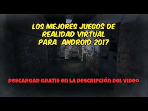 Los Mejores Juegos De Realidad Virtual Para Android 2017