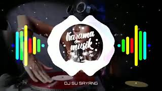 Download lagu Dj su sayang remix 2019 MP3
