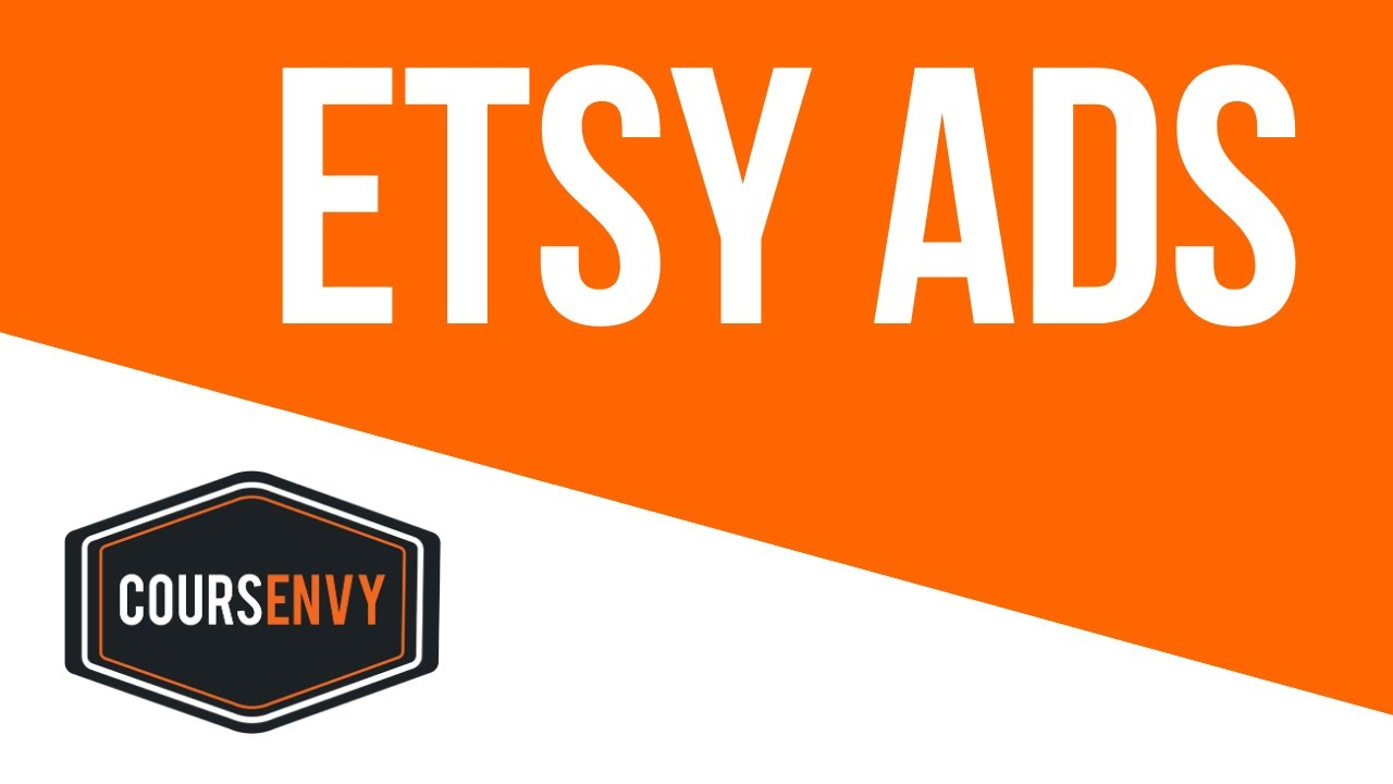 CREATE ETSY ADS + HOW TO SELL ON ETSY | Coursenvy.com