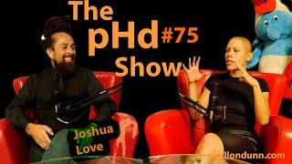 The pHd Show