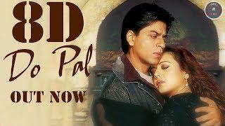 8D Audio - Do Pal - Veer-Zaara | Shah Rukh Khan | Preity Zinta | Lata Mangeshkar | Sonu Nigam