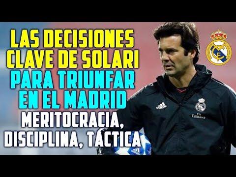 LAS DECISIONES QUE TIENE QUE TOMAR SOLARI | LAS CLAVES PARA QUE TRIUNFE EN EL MADRID