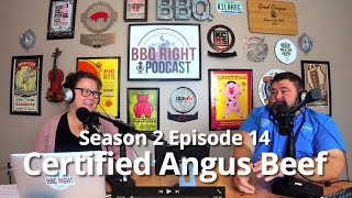Certified Angus Beef - HowToBBQRight Podcast S2E13
