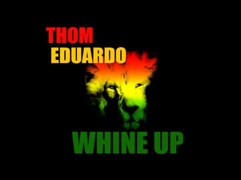 Thom Eduardo -  Whine up (original mix)