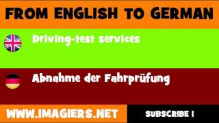 FROM ENGLISH TO GERMAN = Driving test services