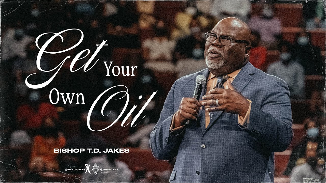 Download Get Your Own Oil! - Bishop T.D. Jakes