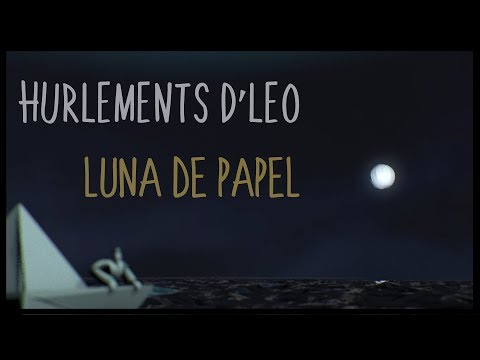 Hurlements d'Léo - Luna De Papel (Clip Officiel)