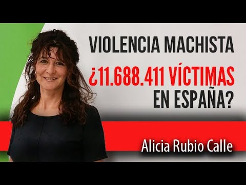 VIOLENCIA DE GÉNERO 😳 ¿Existen 11.688.411 VÍCTIMAS en España?