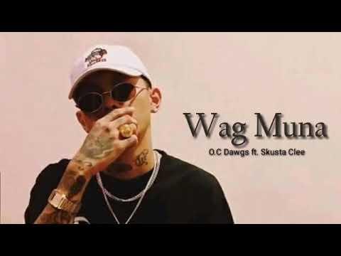 Skusta Clee - Wag Muna ft. O.C Dawgs