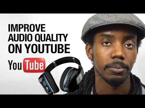 How to Improve Sound Quality of Audio In YouTube Videos
