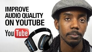 Video How to Improve Sound Quality of Audio In YouTube Videos download MP3, 3GP, MP4, WEBM, AVI, FLV Oktober 2018