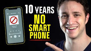 I Went 10 Years with No Smartphone - This is What I Learned