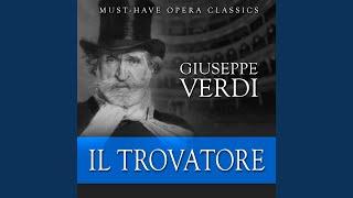 """Il Trovatore, Act III: Coro d'Introduzione - """"Or co'dadi, ma fra poco"""""""