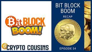 Bit Block Boom Recap Show   Crypto Cousins Podcast S1E54