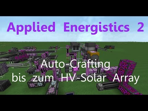 Applied Energistics 2 Tutorial: Auto-Crafting bis zum HV-Sol