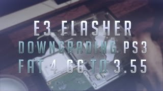 E3 Flasher Downgrading Ps3 Fat 4.80 To 3.55