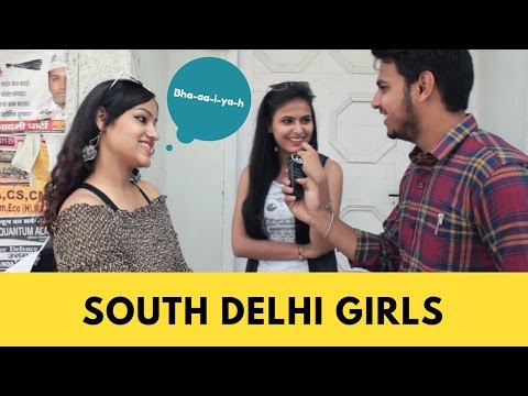 Every South Delhi Girl In The World | Delhi on South Delhi Girls