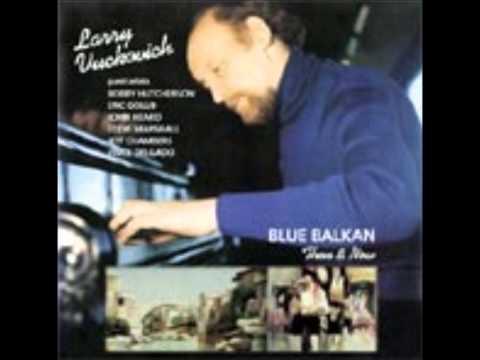 Larry Vuckovich - Blue Balkan - Larry's Dance